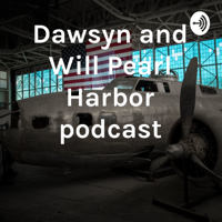 Dawsyn and Will Pearl Harbor podcast podcast