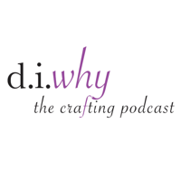 d.i.why - the crafting podcast podcast
