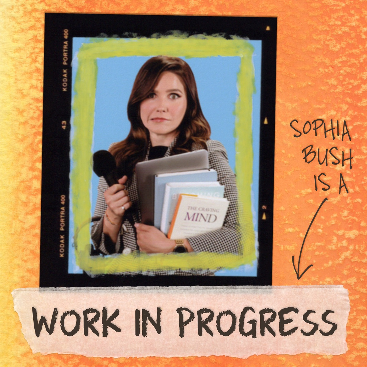 Work in Progress with Sophia Bush