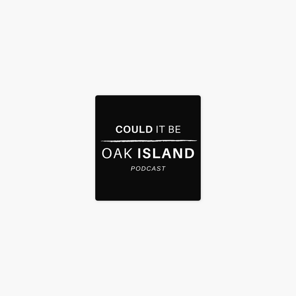 Could It Be Oak Island Podcast on Apple Podcasts