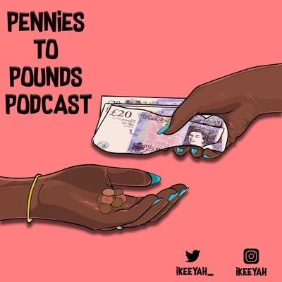 Pennies To Pounds Podcast:Kae