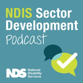 Community Supports For Effective >> Ndis Sector Development Podcast By National Disability