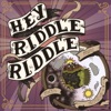 Hey Riddle Riddle artwork