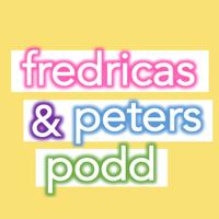 Fredricas & Peters podd podcast
