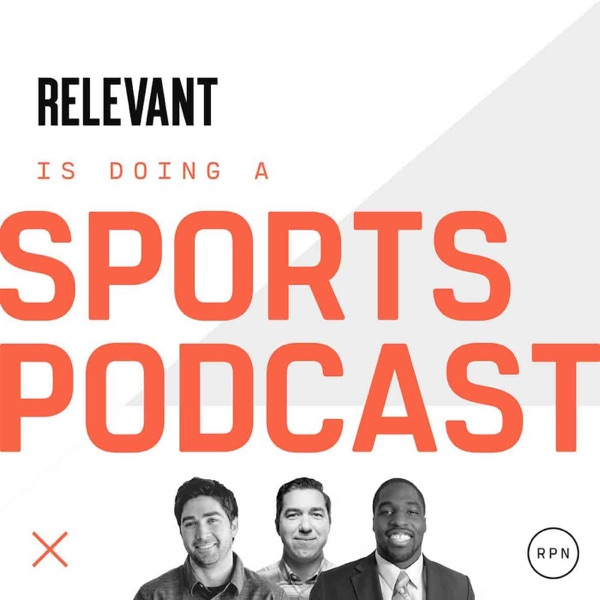 Relevant Is Doing a Sports Podcast