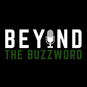 Beyond The Buzzword