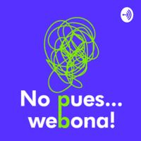 No Pues, Webona! podcast