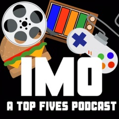 IMO - A Top Fives Podcast
