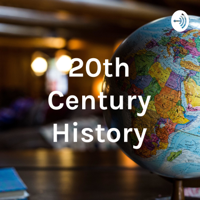 20th Century History podcast