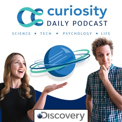 Curiosity Daily:Discovery