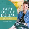 Bust Out of Boring™ | Interior Design for Busy Moms artwork