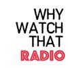 Why Watch That Radio artwork