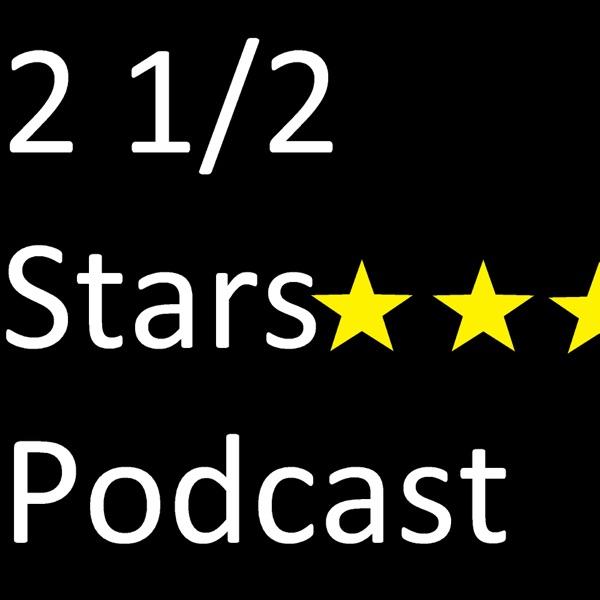2 1/2 Stars Podcast
