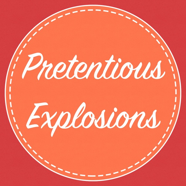 Pretentious Explosions