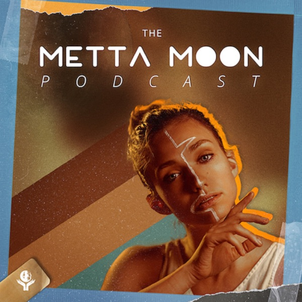 The Metta Moon Podcast