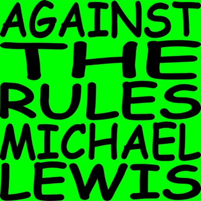 Against the Rules with Michael Lewis:Pushkin Industries