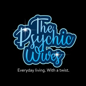 The Psychic Wives