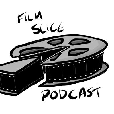 Film Slice Podcast