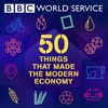 50 Things That Made the Modern Economy artwork