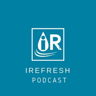 iRefresh Podcast