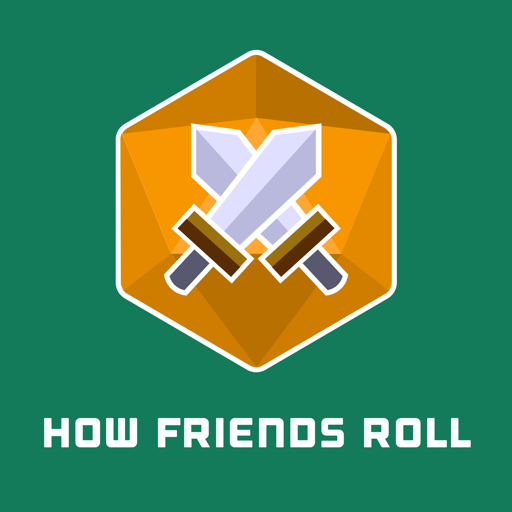 Cover image of How Friends Roll | a Dungeons and Dragons 5th edition actual play DnD 5e podcast