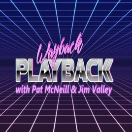 Wayback Playback with Pat McNeill & Jim Valley: #251 w/ Pat