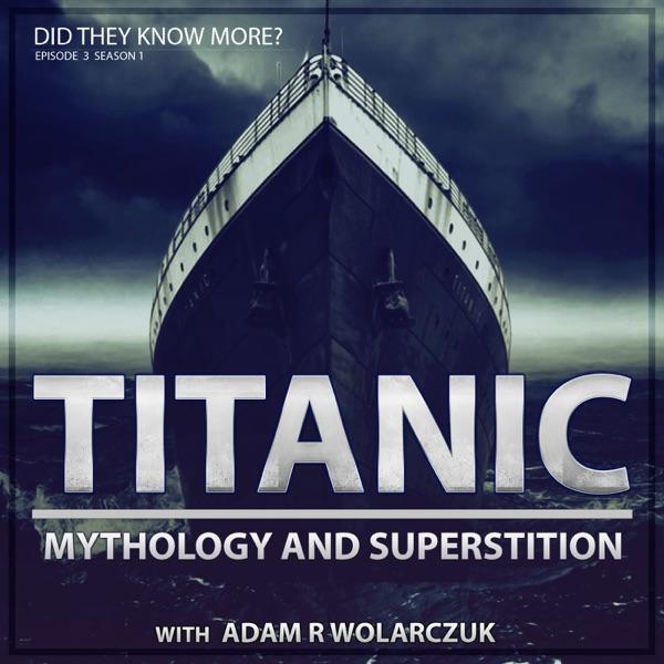 Titanic - A History