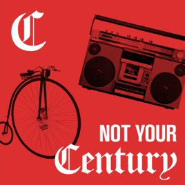 Not Your Century on Apple Podcasts