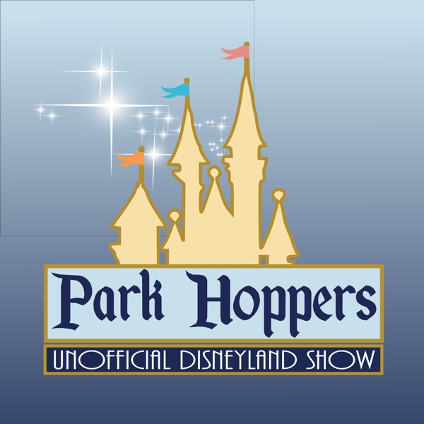 Park Hoppers Unofficial Disneyland Show