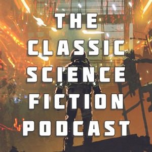 The Classic Science Fiction Podcast