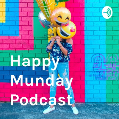 Happy Munday Podcast - Great news to start your week!