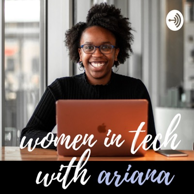 Women in TECH with Ariana
