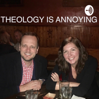 Theology is annoying podcast