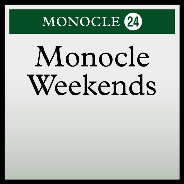 Monocle 24: Monocle Weekends