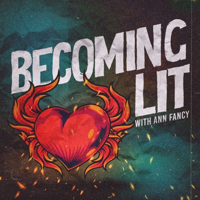 Becoming Lit with Ann Fancy