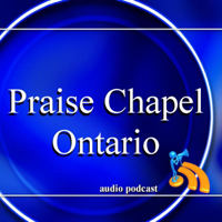 Praise Chapel Ontario Podcast podcast