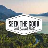 Seek The Good podcast