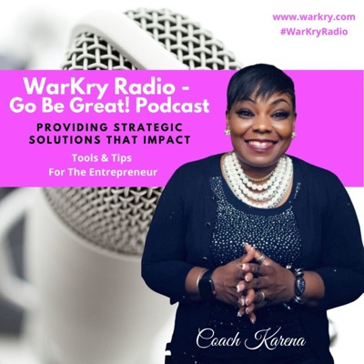 WarKry Radio - Go Be Great:Your Wealth Strategist, Karena