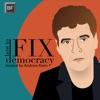 How to Fix Democracy artwork