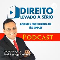 Direito Levado a Sério podcast
