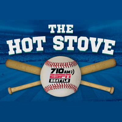 The Hot Stove:710 ESPN Seattle