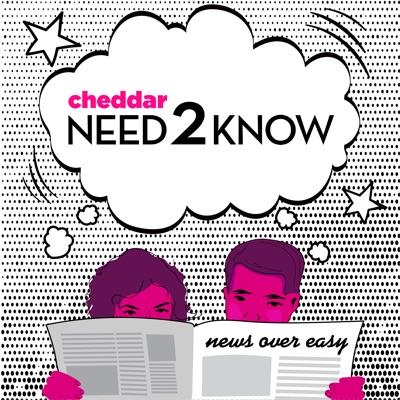 Cheddar's Need2Know:Cheddar