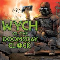 Wych vs The Doomsday Clock podcast