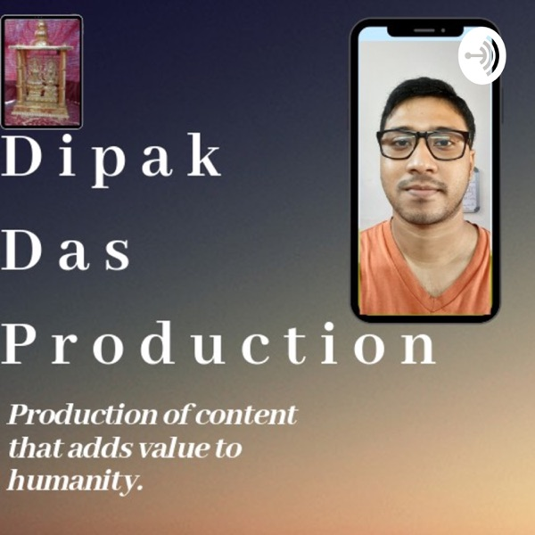 Dipak Das Production Podcast