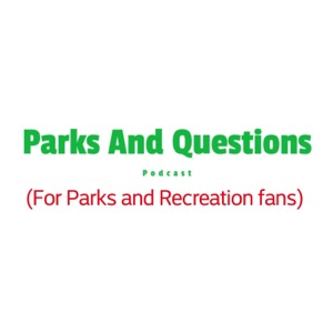 Parks And Questions (For Parks And Recreation Fans)