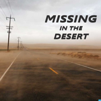 Missing In The Desert - Missing Persons Cases Explored podcast