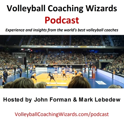 Volleyball Coaching Wizards Podcast:Volleyball Coaching Wizards Podcast