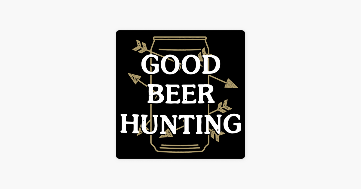 Good Beer Hunting on Apple Podcasts