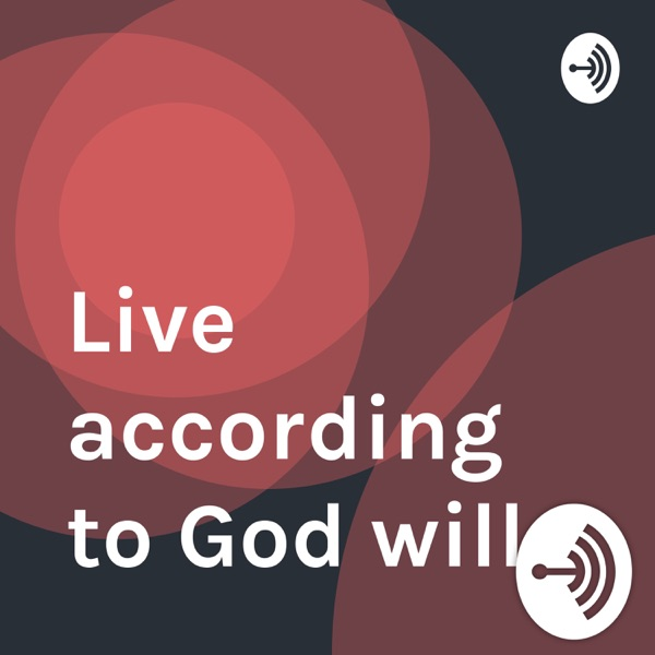 Live according to God will