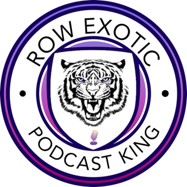 Row Exotic: Podcast King